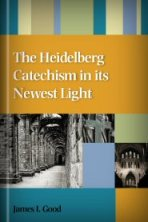 heidelberg-catechism-in-its-newest-light -JGood