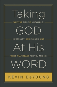 Taking God at His Word - DeYoung-2014