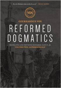 Reformed Dogmatics - GVos