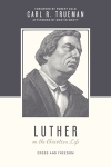 Luther on Chr Life -Trueman