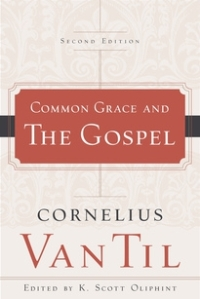 CommonGrace&Gospel-CVanTil