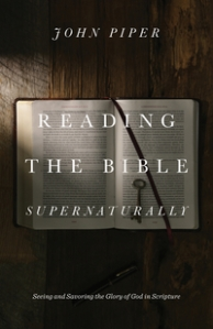 Reading-Bible-Supernaturally-Piper-2017