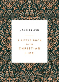 Little-book-christian-life-calvin