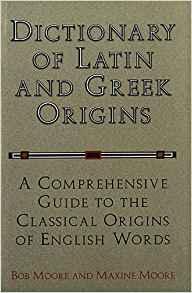 Dictionary-latin-greek-origins