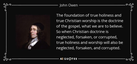 quote-the-foundation-of-true-holiness-and-true-christian-worship-is-the-doctrine-of-the-gospel-john-owen-53-28-65