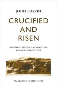 crucifiedandrisencover-JCalvin-2020
